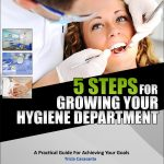 5 Steps For Growing Your Hygiene Department