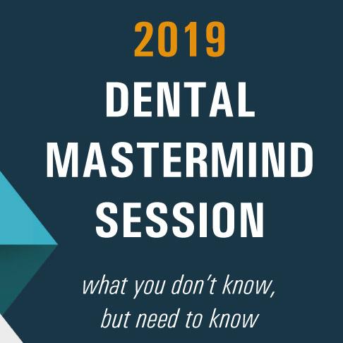 2019 dental mastermind session